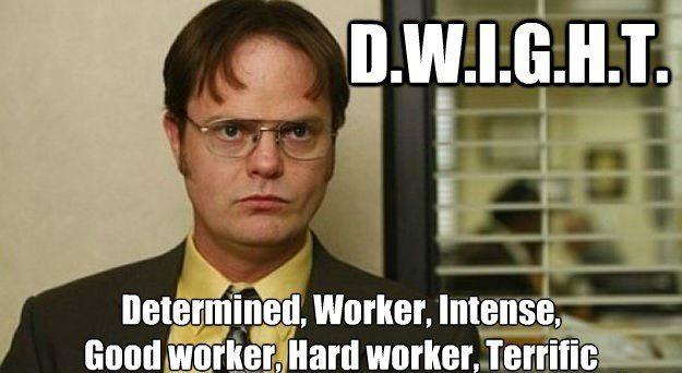 D.W.I.G.H.T. - The Office Meme
