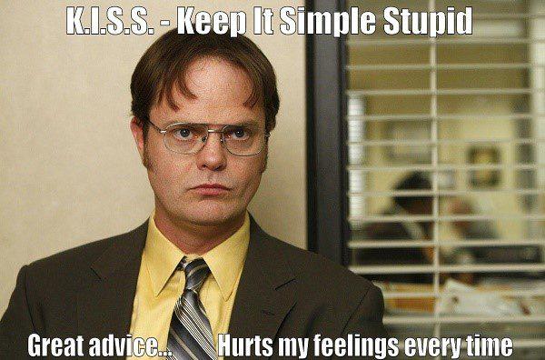 K.I.S.S. Keep It Simple Stupid - Dwight Schrute Meme - The Office Meme
