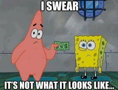 It's Not What It Looks Like - Patrick And Spongebob Meme
