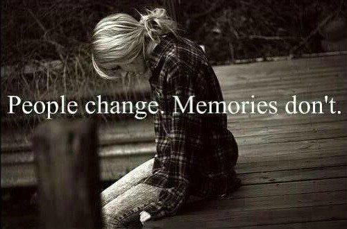 People Change, Memories Don't. - Best Friend Quote