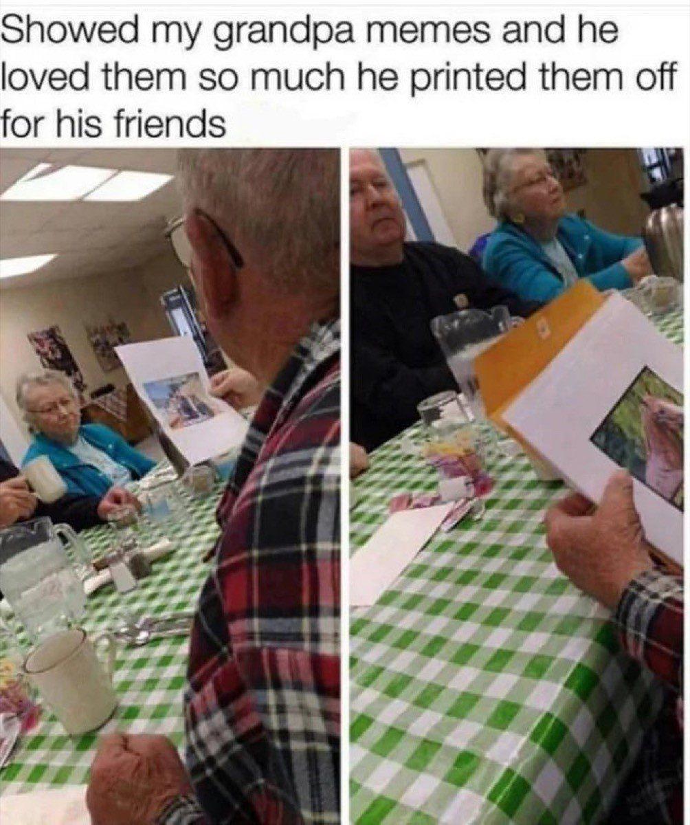 Showed My Grandpa Memes
