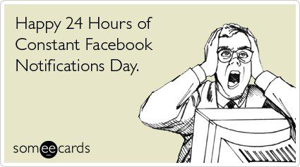 24 Hours Of Facebook Notifications - Birthday E-Card
