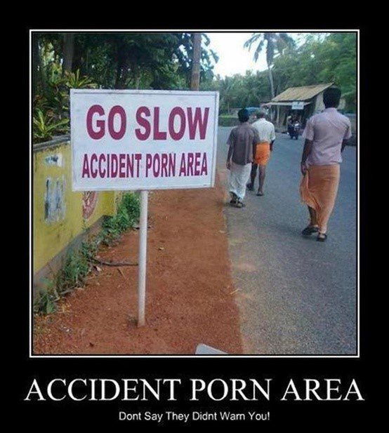 Accident Porn Area - Funny Caption Picture