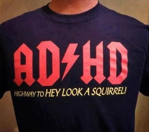 AD-HD - Funny ACDC T-Shirt - funny meme - hey look a squirrel