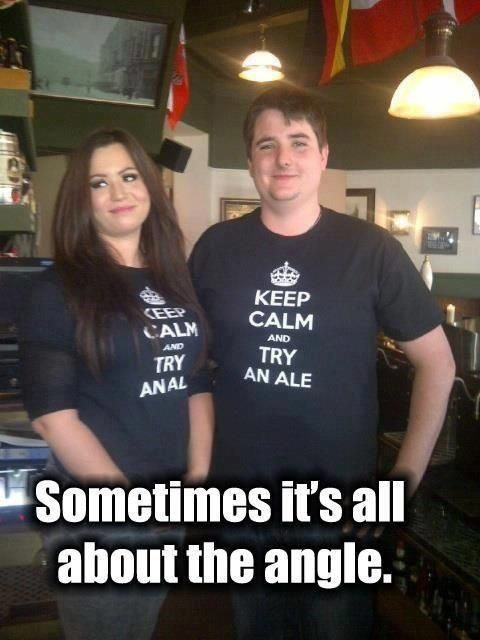 Sometimes It's All About The Angle - funny T-Shirt Meme