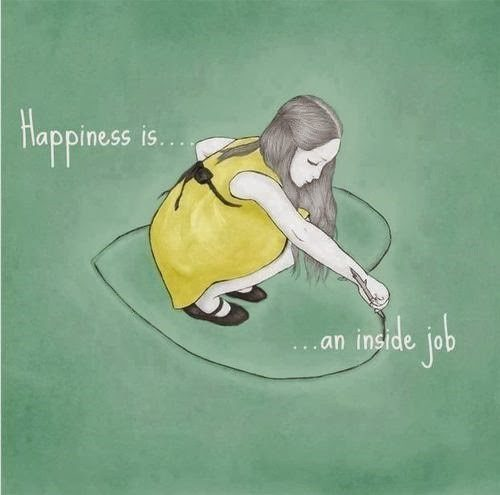 Happiness Is An Inside Job - uplifting quote