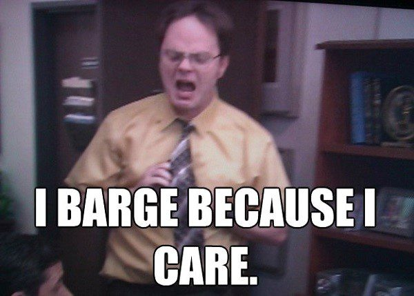 I Barge Because I Care - Dwight Schrute Meme - The Office