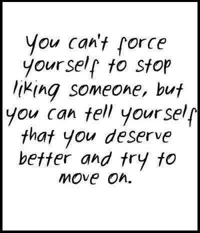 You can't force yourself to stop liking someone, but you can tell yourself that you deserve better and try to move on.