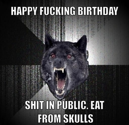 happy fucking birthday meme
