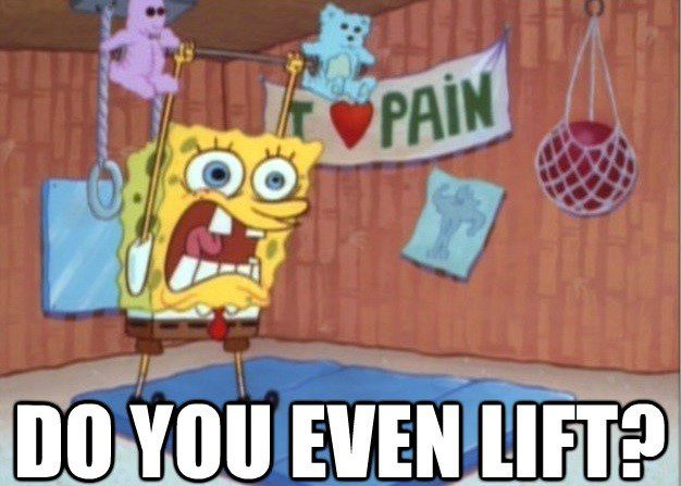 Do You Even Lift - Spongebob Meme