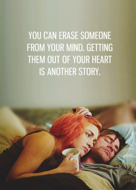 You Can Erase Someone From Your Mind. Getting The Out Of Your Heart Is Another Story.