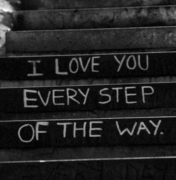 every step of the way love quote