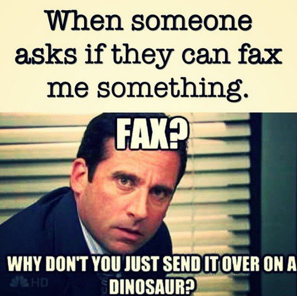 When Someone Asks If They Can Fax Me Something - The Office Meme