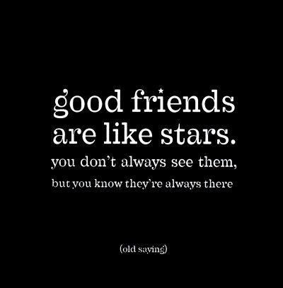 Good Friends Are Like Stars - best friend quotes