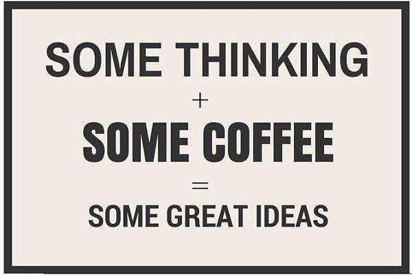 Some Great Ideas - coffee quote