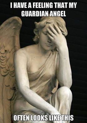 My Guardian Angel Looks Like This - funny image meme - looks disappointed