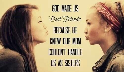 God Made Us Best Friends - quote