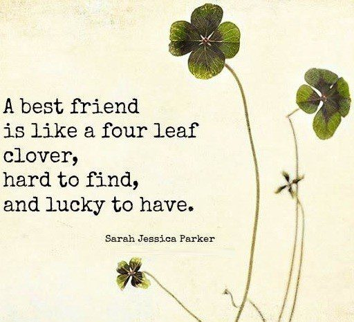 Like A Four Leaf Clover - Best Friend Quote