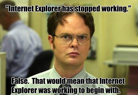 Internet Explorer Has Stopped Working - The Office Meme