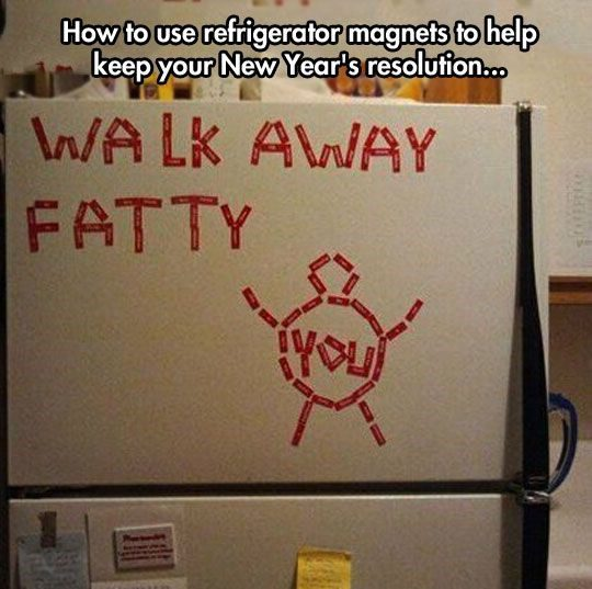Use Magnets To Keep Your New Years Resolution - really funny picture