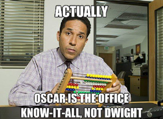 Oscar Is The Know-It-All - The Office Meme