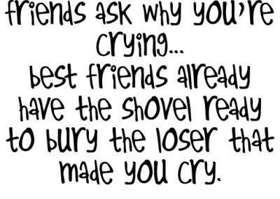 Friends And Best Friends When You Cry - best friend quote