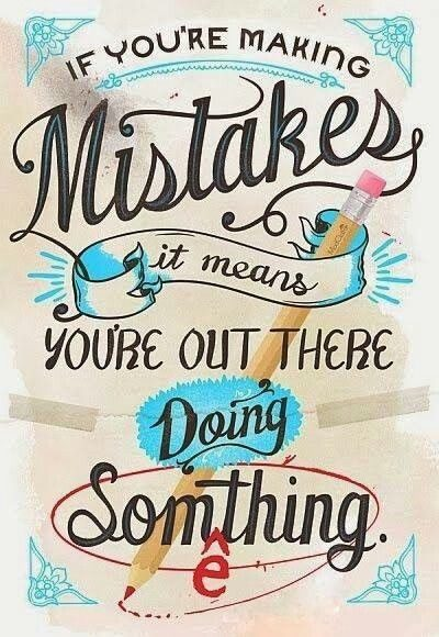 Making Mistakes - uplifting quotes