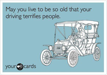 Live So Long That Your Driving Terrifies People - Funny Birthday E-Card