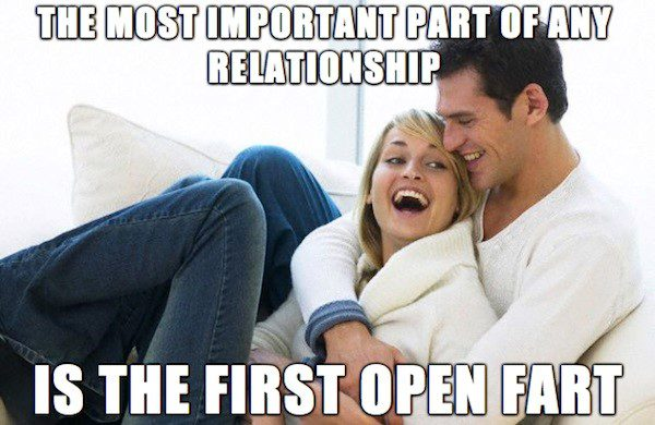The Most Important Part Of Any Relationship is the first open fart - relationship meme