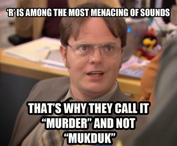 """R"" Is The Most Menacing Of Sounds - Dwight Schrute Meme - The Office Meme"