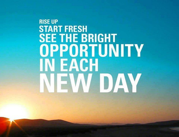 See The Opportunity In Each Day - uplifting quote