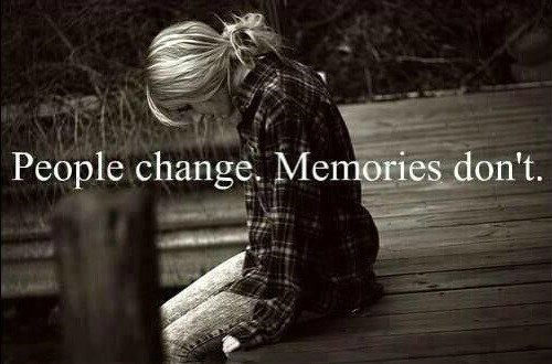 People Change, Memories Don't. - Best Friend Quote