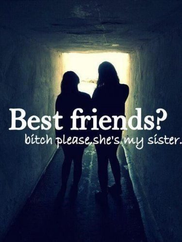 She's My Sister - Best Friend Quote