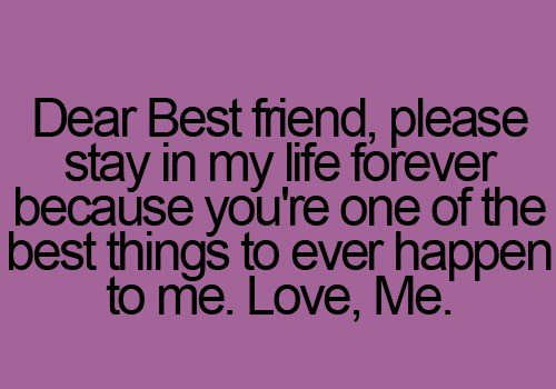Stay In My Life Forever - bestfriend quote