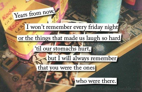 You Were The Ones Who Were There - Best Friend Quote