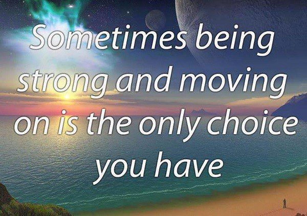 Being Strong And Moving On - quote