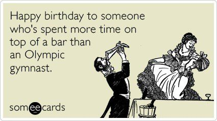 Spent More Time On Top Of A Bar - Birthday E-Card