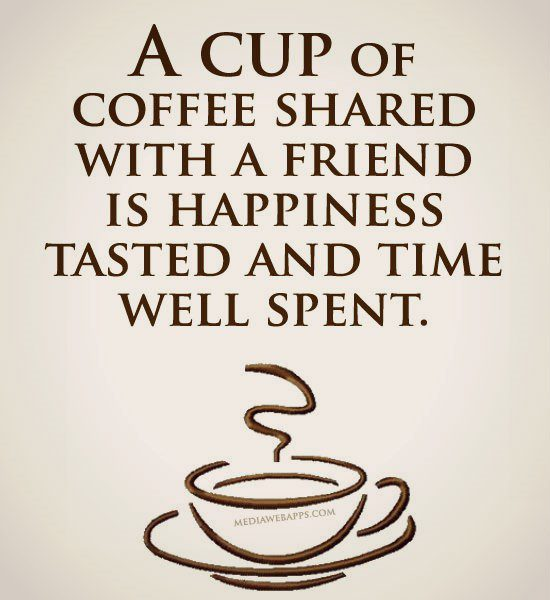 Quote about coffee with friends - coffee quote