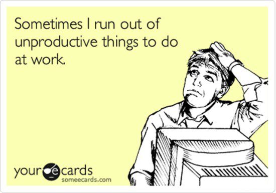 unproductive things funny ecard