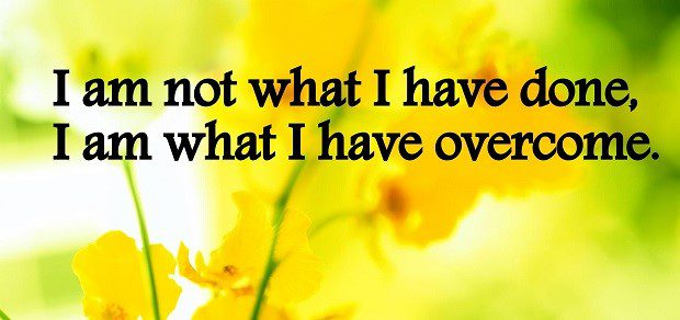 I Am What I've Overcome - uplifting quote