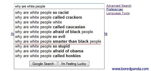 Why Are White People - Funny Google Search Suggestions