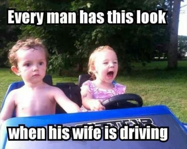 Every Man Has This Looking When His Wife Is Driving - Funny Image Meme