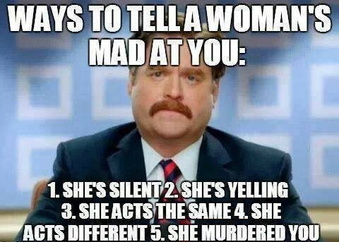 Ways To Tell If A Woman Is Mad At You - Relationship Meme