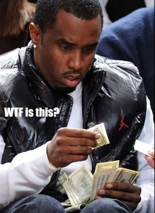 WTF Is This? P-Diddy Looking At a 1 dollar bill - funny caption photo