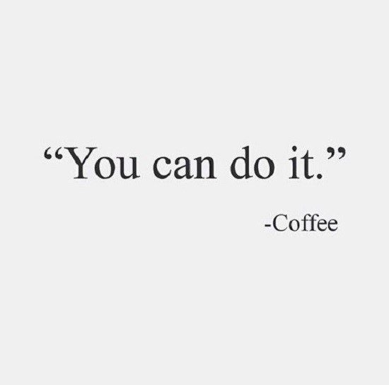 You Can Do It - coffee quote