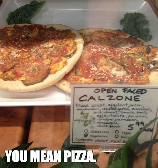 Open Faced Calzone - really funny picture