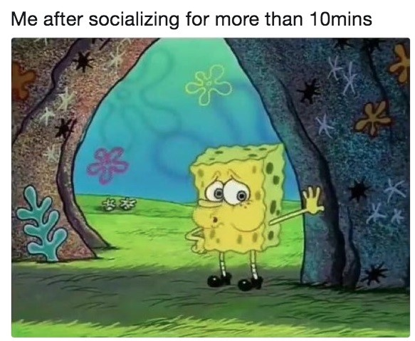 Tired Spongebob Meme - After Socializing For 10 Minutes