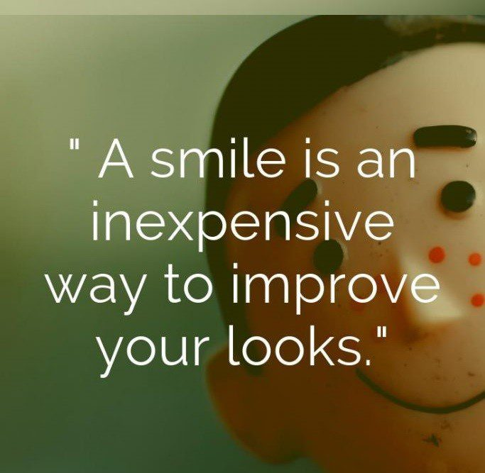 A Smile Is An Inexpensive Way To Improve Your Looks