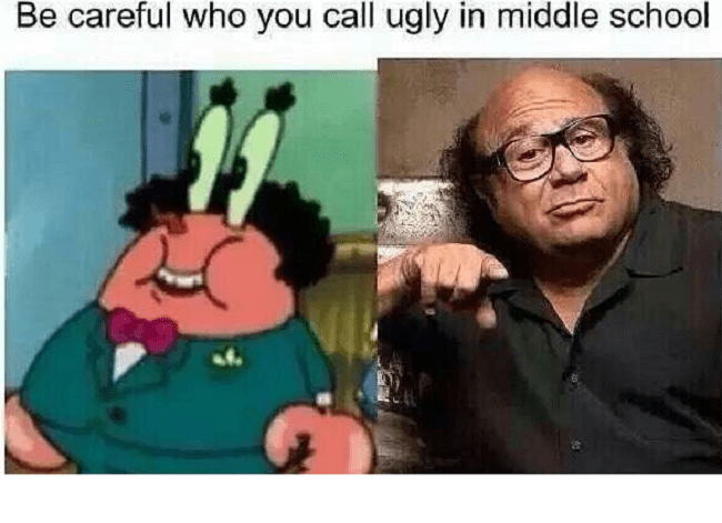 Be Careful Who You Call Ugly