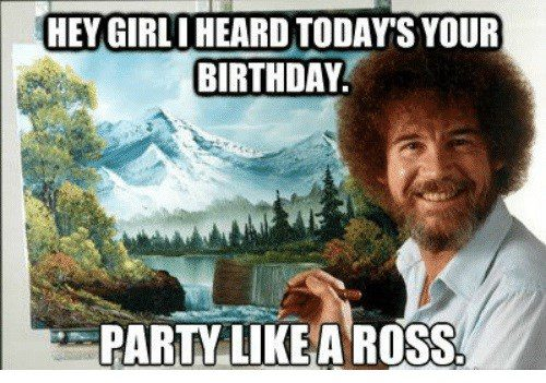 Bob Ross Birthday Meme Party Like A Ross 1